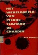 Het wereldbeeld van Pierre Teilhard de Chardin