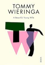 A Beautiful Young Wife - Tommy Wieringa (ISBN 9781925228410)