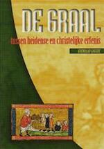 De Graal: tussen heidense en christelijke erfenis - Koenraad Logghe