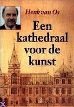 Een kathedraal voor de kunst - H. W. van Os (ISBN 9789068015003)