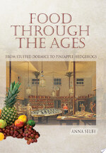 Food Through the Ages - Anna Selby (ISBN 9781844680276)