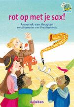 rot op met je sax! - Anneriek van Heugten (ISBN 9789053006849)