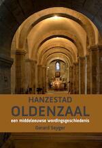 Hanzestad Oldenzaal - Gerard Seyger (ISBN 9789492421470)