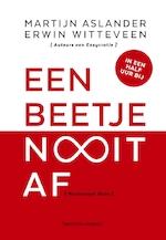 Een beetje Nooit Af - Martijn Aslander, Erwin Witteveen (ISBN 9789047011736)