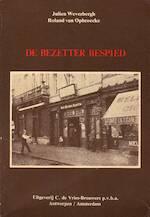 De bezetter bespied - Julien Weverbergh, Roland van Opbroecke (ISBN 9789061741824)