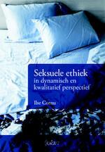 Seksuele ethiek in dynamisch en kwalitatief perspectief - Ilse Cornu (ISBN 9789044129052)