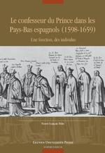 Le confesseur du Prince dans les Pays-Bas espagnols (1598-1659)