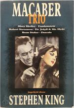 Macaber Trio - Mary Shelley, Robert Stevenson, Bram Stoker