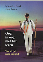 Oog in oog met het leven - Mansukh Patel, John Jones (ISBN 9789020281231)