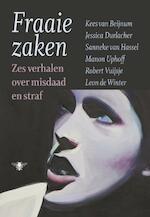 Fraaie zaken - Kees van Beijnum, Sanneke van Hassel, Manon Uphoff, Robert Vuijsje, Leon de Winter