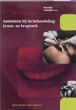 Assisteren bij de behandeling van kroon- en brugwerk - A. van den Akker (ISBN 9789031343799)
