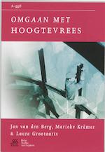 Omgaan met hoogtevrees - J. van den Berg, Judith van den Berg, Monika Krämer, L. Grootaarts (ISBN 9789031346295)
