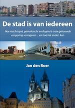 De stad is van iedereen - Jan den Boer (ISBN 9789089544728)