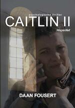 Caitlin II - Daan Fousert (ISBN 9789089547415)