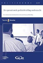 De operationele politiebriefing onderzocht - A. Scholtens, J. Groenendaal, I. Helsloot (ISBN 9789035246751)