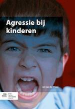 Agressie bij kinderen - Jan van der Ploeg (ISBN 9789036806343)