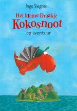 Het kleine draakje Kokosnoot op avontuur - Ingo Siegner (ISBN 9789059240834)