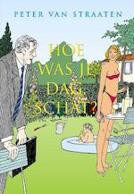 Hoe was je dag, schat? - Peter van Straaten (ISBN 9789061699217)