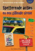 Spetterende acties en een gillende sirene - Marianne Busser (ISBN 9789047520634)