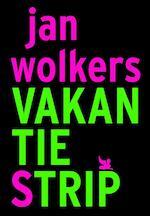 Vakantiestrip - Jan Wolkers (ISBN 9789081867221)