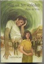 Weg uit het verleden - Anke de Vries (ISBN 9789060695050)