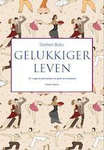 101 vragen over geluk en levenskunst - Gerbert Bakx (ISBN 9789490382698)