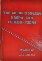 The chronic miasms psora and pseudo-Psora Volume 1 & 2 - James Henry Allen