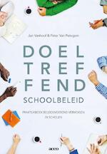 Doeltreffend schoolbeleid - Praktijkboek beleidsvoerend vermogen in scholen - Jan Vanhoof, Petegem van Peter (ISBN 9789463440288)