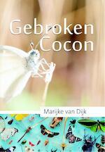 Gebroken Cocon - Marijke van Dijk (ISBN 9789079859580)