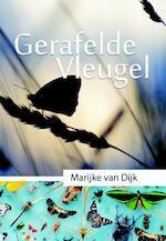 Gerafelde Vleugel - Marijke van Dijk (ISBN 9789079859597)