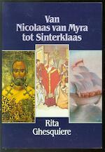 Van Nicolaas van Myra tot Sinterklaas - Rita Ghesquiere (ISBN 9789061525561)
