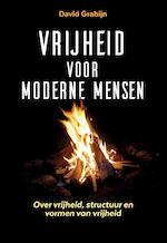 Vrijheid voor moderne mensen - David Grabijn (ISBN 9789077556276)