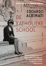 De katholieke school - Edoardo Albinati (ISBN 9789025449766)