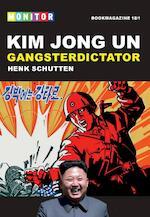 Kim Jong-un, Gangsterdictator - Henk Schutten (ISBN 9789463453691)
