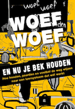 Woef woef en nou je bek houden - Ad de Jong (ISBN 9789491757624)