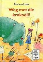 Weg met die krokodil! - Paul van Loon, Georgien Overwater (ISBN 9789066921016)