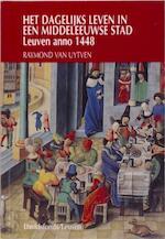 Het dagelijks leven in een middeleeuwse stad - Raymond van Uytven (ISBN 9789061526599)