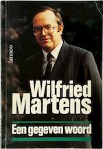 Een Gegeven Woord - Wilfried Martens, Frans Verleyen (ISBN 9789020913316)