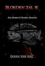Bloeden zal je - Diana van Hal (ISBN 9789082509540)