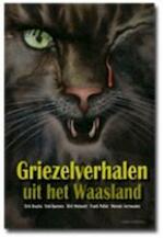 Griezelverhalen uit het Waasland - Dirk Frederic Regina Bracke, Anneriek van Heugten (ISBN 9789059323711)