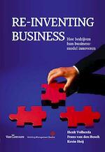 Re-inventing business - Henk Volberda, Frans van den Bosch, Kevin Heij (ISBN 9789023251460)