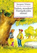 Vaders, moeders? Hardgekookte eieren ! - Jacques Vriens (ISBN 9789047506454)