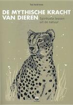 De mythische kracht van dieren - Ted Andrews (ISBN 9789401301657)