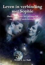 Leven in verbinding met Sophie - Wilma ter Mull (ISBN 9789089544544)