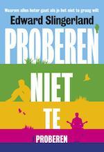 Proberen niet te proberen - Edward Slingerland (ISBN 9789491845291)