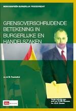 Grensoverschrijdende betekening in burgerlijke en handelszaken - M. Freudenthal (ISBN 9789012387507)