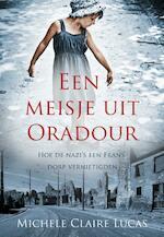 Een meisje uit oradour - Michele Claire Lucas (ISBN 9789045314143)