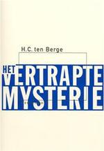 Het vertrapte mysterie - H.C. ten Berge (ISBN 9789029076012)