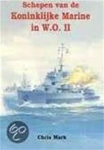 Schepen van de Koninklijke Marine in W.O. II
