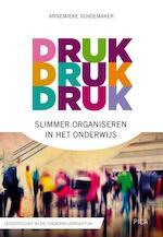 Druk, druk druk… - Annemieke Schoemaker (ISBN 9789491806766)
